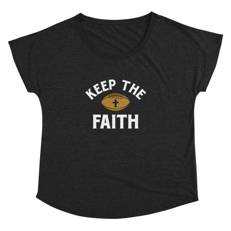 Keep The Faith Women's Dolman by Sport'n Goods Artist Shop