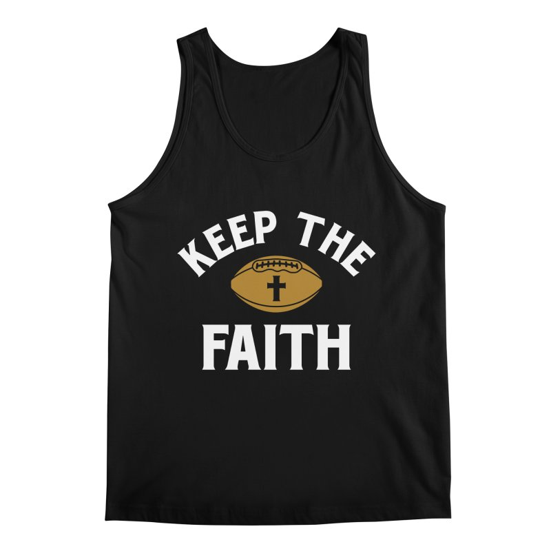 Keep The Faith Men's Regular Tank by Sport'n Goods Artist Shop