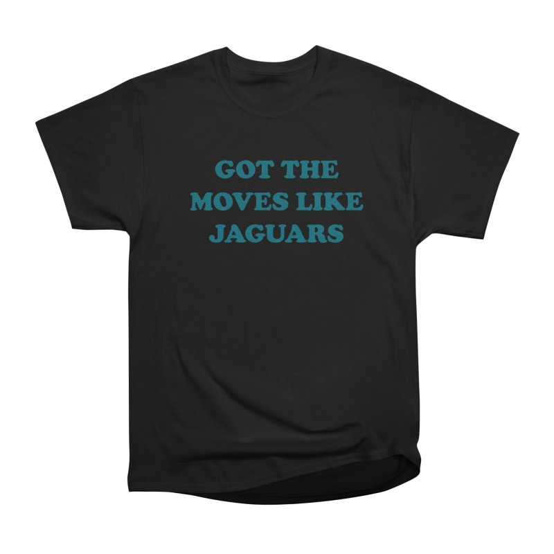 Got The Moves Like Jaguars Men's Heavyweight T-Shirt by Sport'n Goods Artist Shop