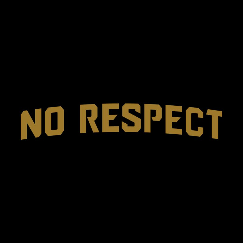 No Respect Women's Sweatshirt by Sport'n Goods Artist Shop