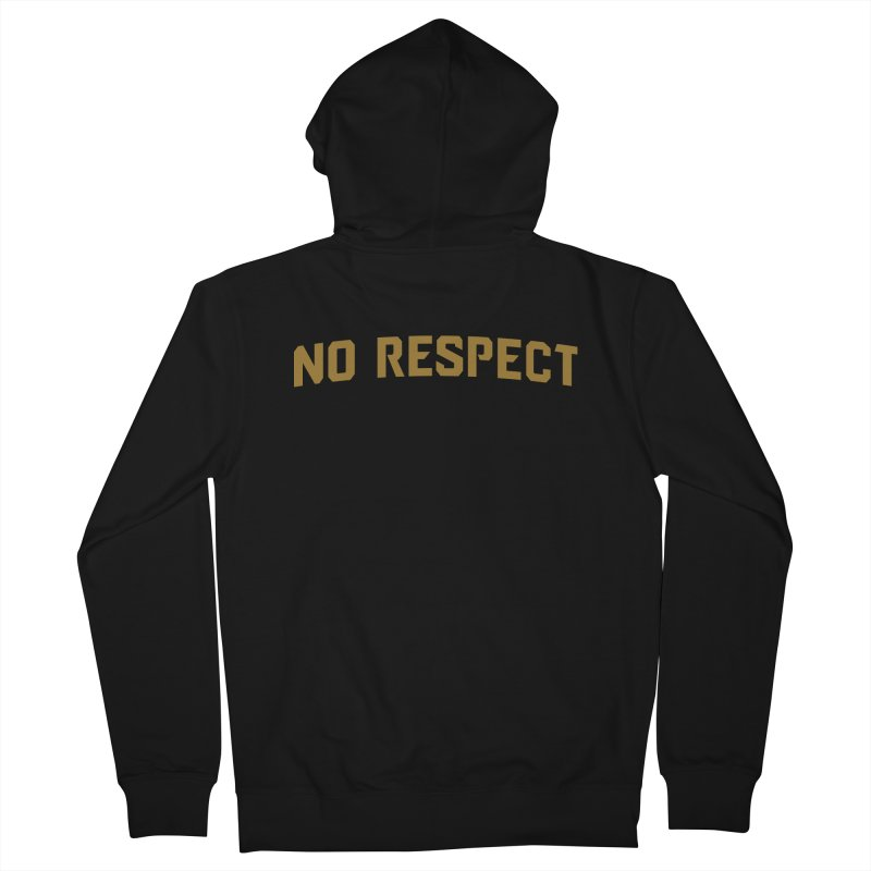 No Respect Women's French Terry Zip-Up Hoody by Sport'n Goods Artist Shop