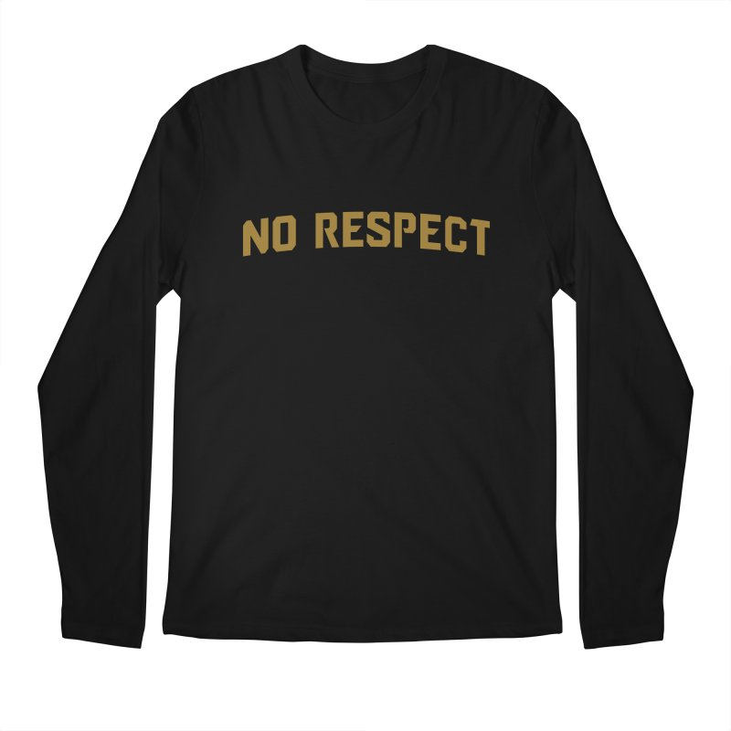 No Respect Men's Regular Longsleeve T-Shirt by Sport'n Goods Artist Shop