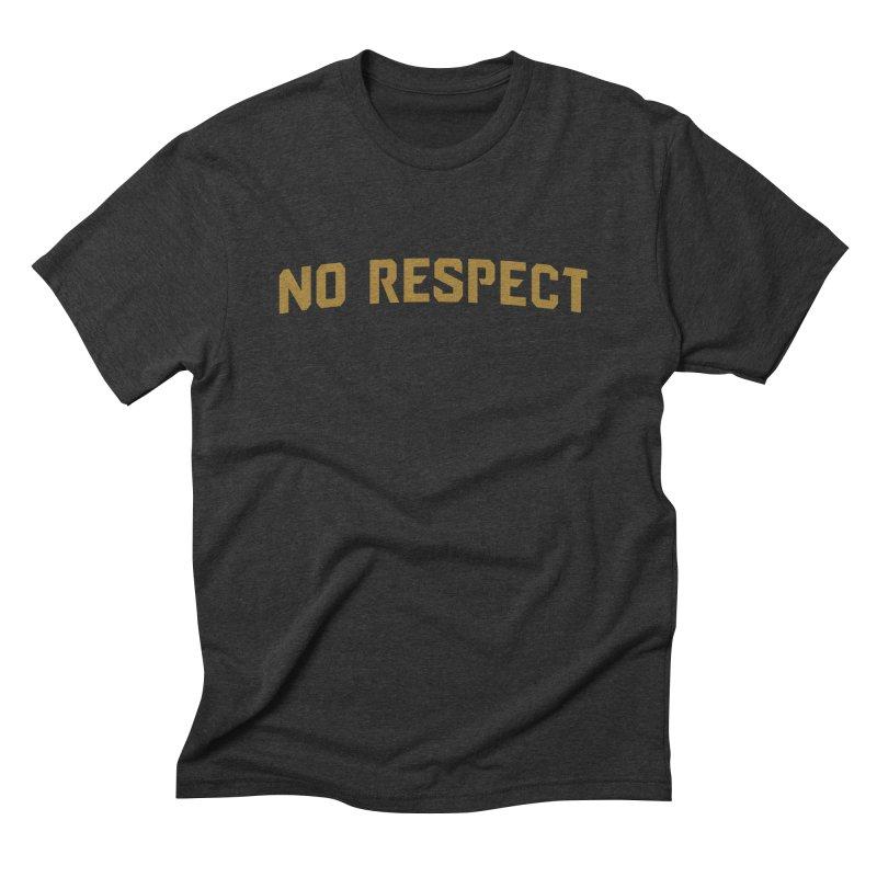 No Respect Men's Triblend T-Shirt by Sport'n Goods Artist Shop