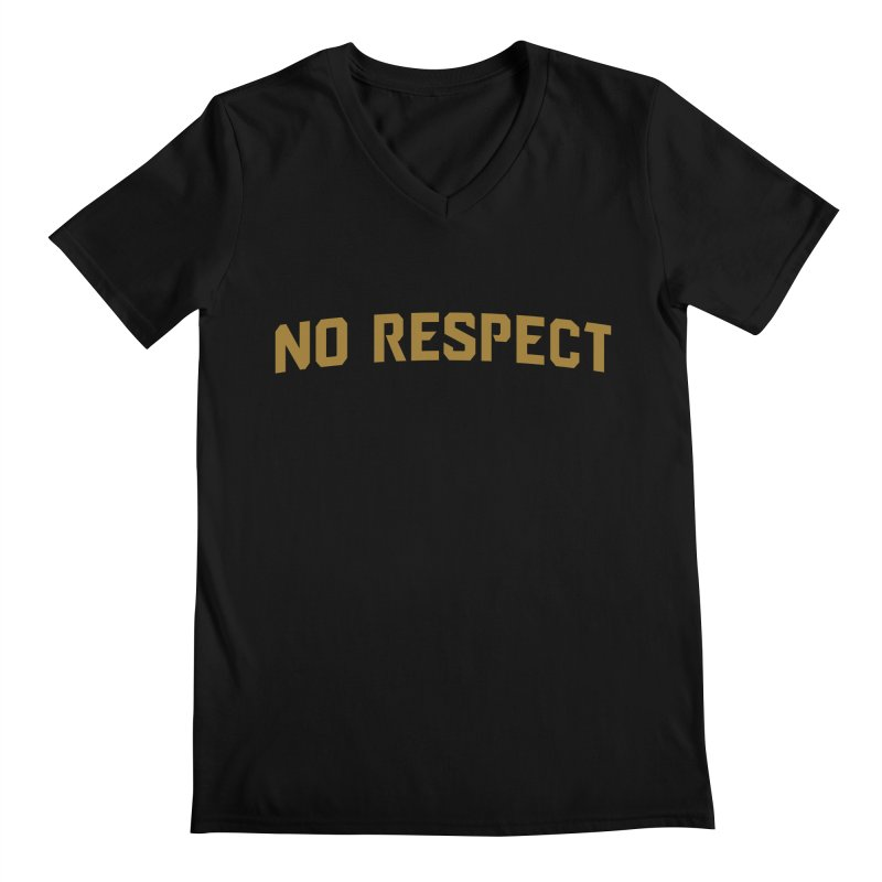 No Respect Men's Regular V-Neck by Sport'n Goods Artist Shop