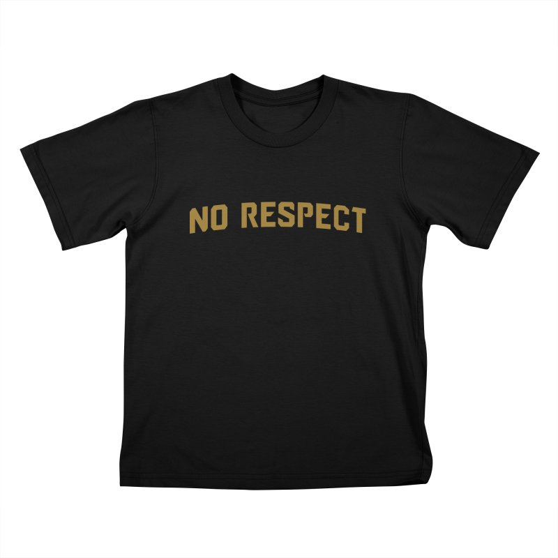 No Respect Kids T-Shirt by Sport'n Goods Artist Shop