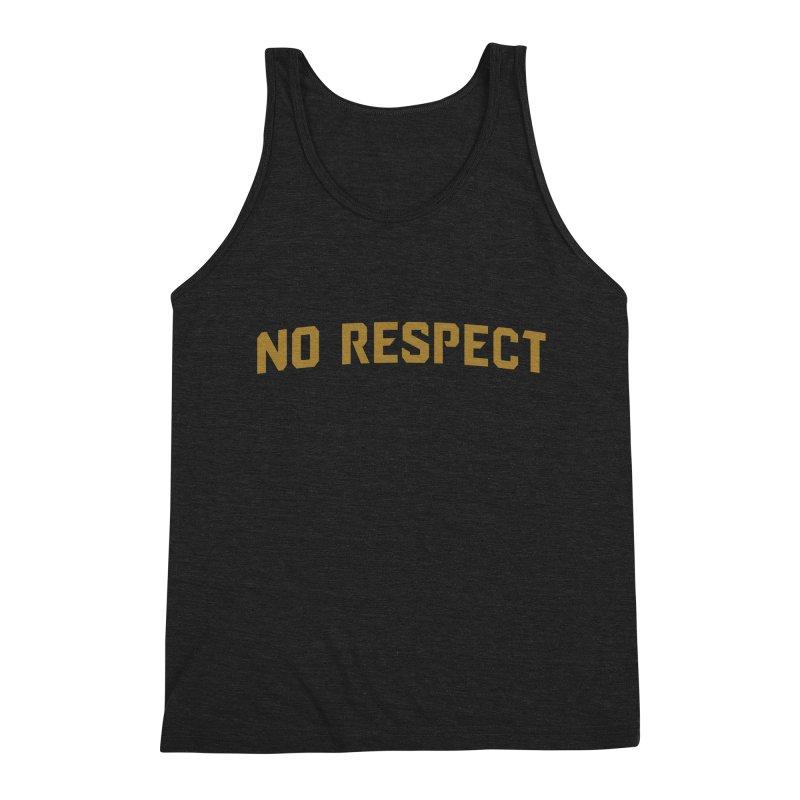 No Respect Men's Triblend Tank by Sport'n Goods Artist Shop