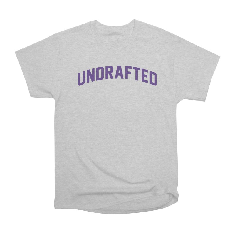 Undrafted Women's Heavyweight Unisex T-Shirt by Sport'n Goods Artist Shop