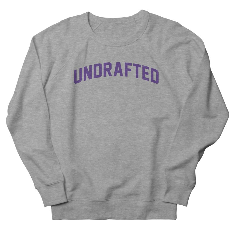 Undrafted Women's French Terry Sweatshirt by Sport'n Goods Artist Shop