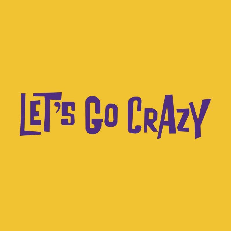 Let's Go Crazy by Sport'n Goods Artist Shop