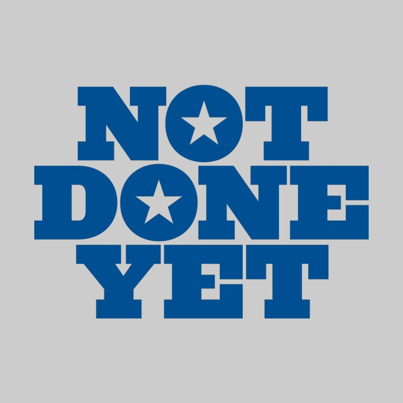 Not Done Yet by Sport'n Goods Artist Shop