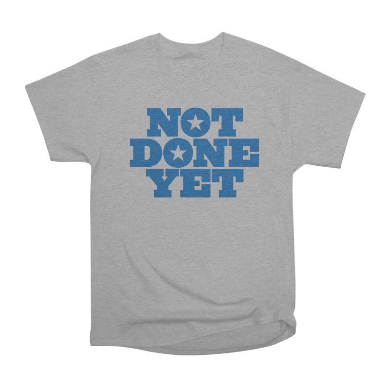 Not Done Yet Men's Classic T-Shirt by Sport'n Goods Artist Shop