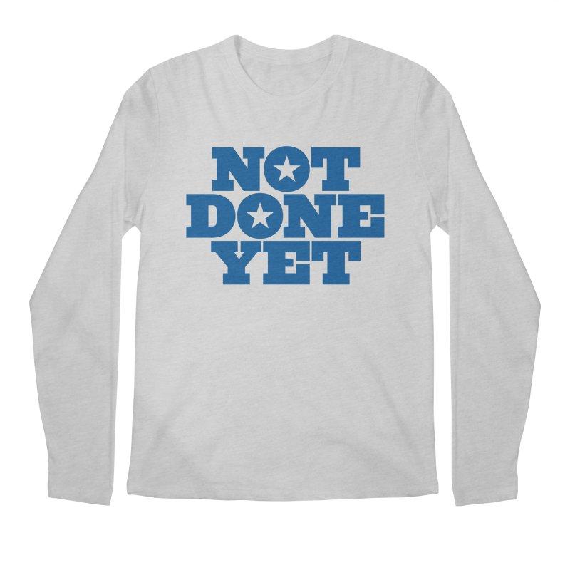 Not Done Yet Men's Longsleeve T-Shirt by Sport'n Goods Artist Shop