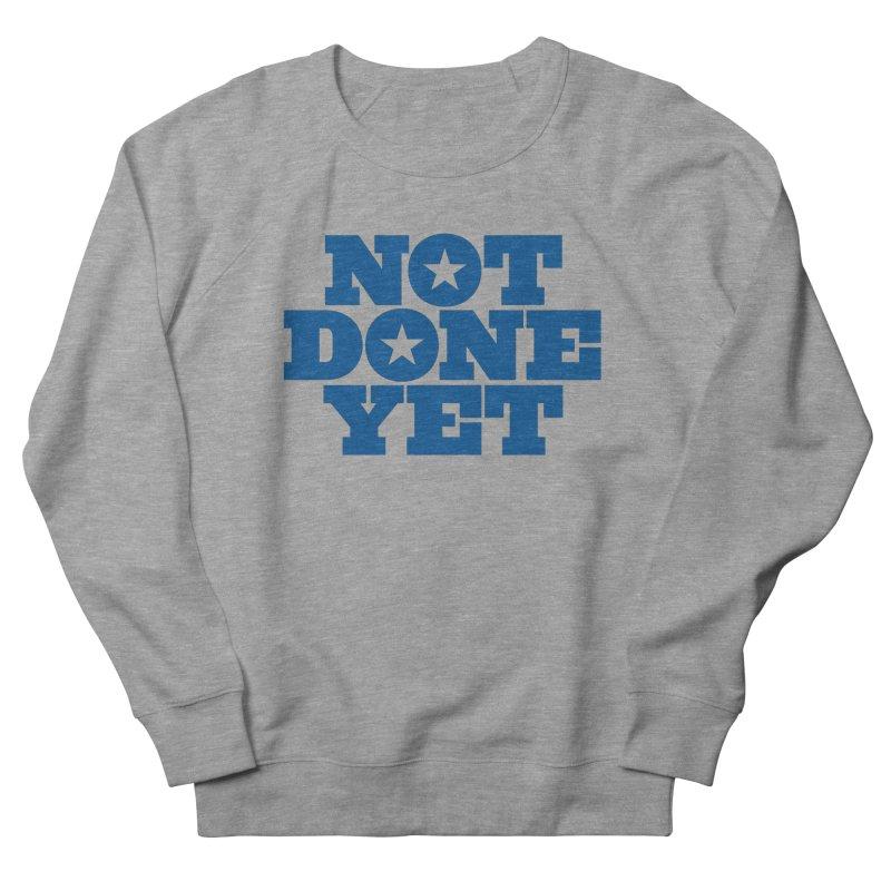 Not Done Yet Men's Sweatshirt by Sport'n Goods Artist Shop