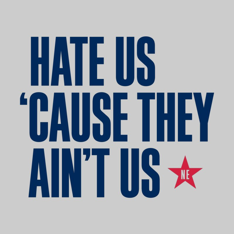 Hate Us 'Cause They Ain't Us by Sport'n Goods Artist Shop