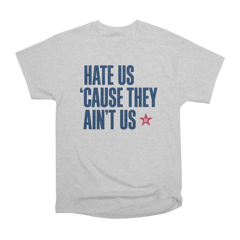 Hate Us 'Cause They Ain't Us Men's Classic T-Shirt by Sport'n Goods Artist Shop