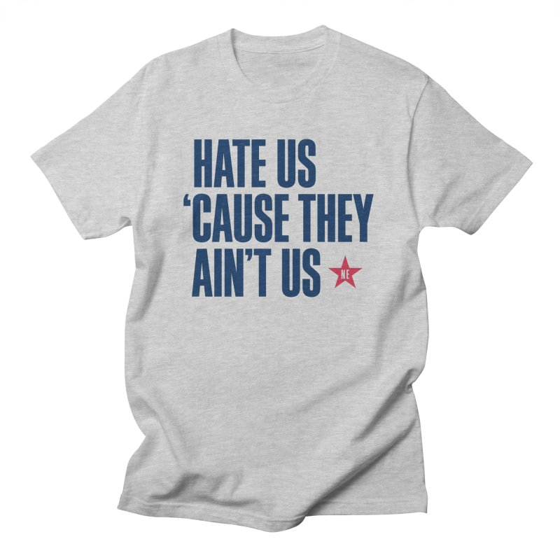 Hate Us 'Cause They Ain't Us in Men's T-Shirt Heather Grey by Sport'n Goods Artist Shop