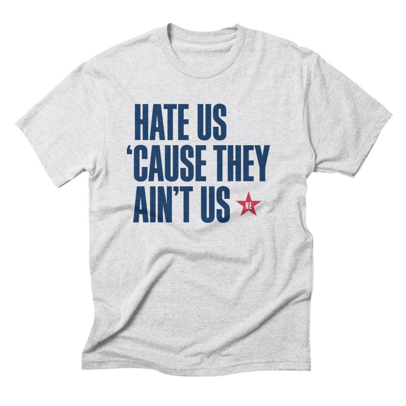 Hate Us 'Cause They Ain't Us Men's Triblend T-Shirt by Sport'n Goods Artist Shop
