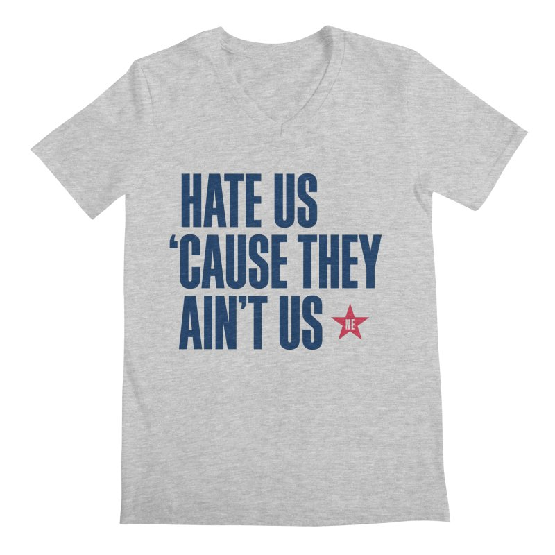 Hate Us 'Cause They Ain't Us Men's V-Neck by Sport'n Goods Artist Shop
