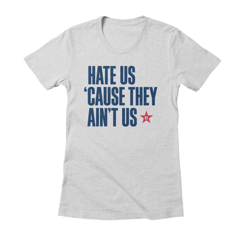 Hate Us 'Cause They Ain't Us Women's Fitted T-Shirt by Sport'n Goods Artist Shop