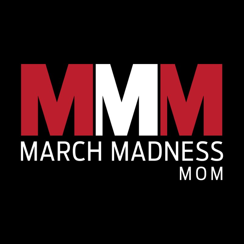 March Madness Mom by Sport'n Goods Artist Shop