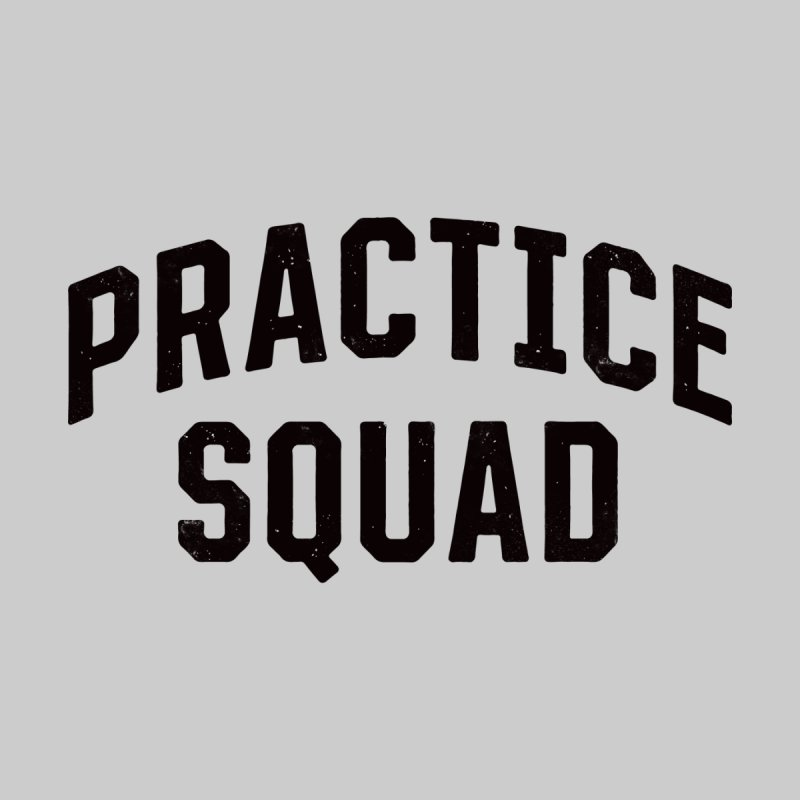 Practice Squad by Sport'n Goods Artist Shop