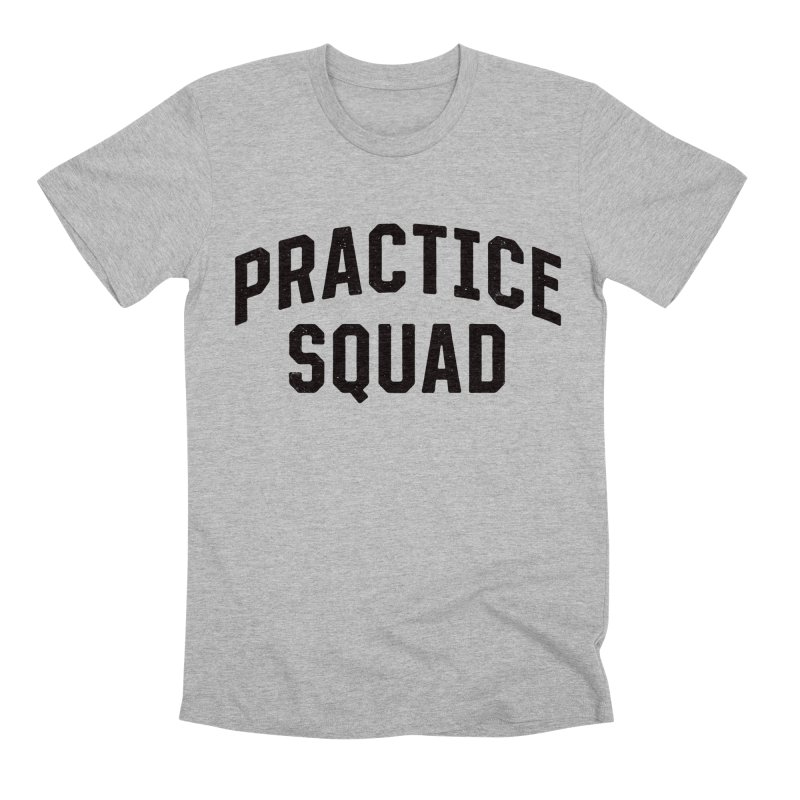 Practice Squad Men's Premium T-Shirt by Sport'n Goods Artist Shop