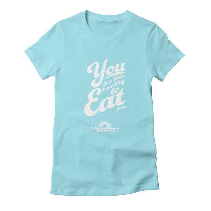 Feeding Ministries Women's Fitted T-Shirt by St. Paul & the Redeemer