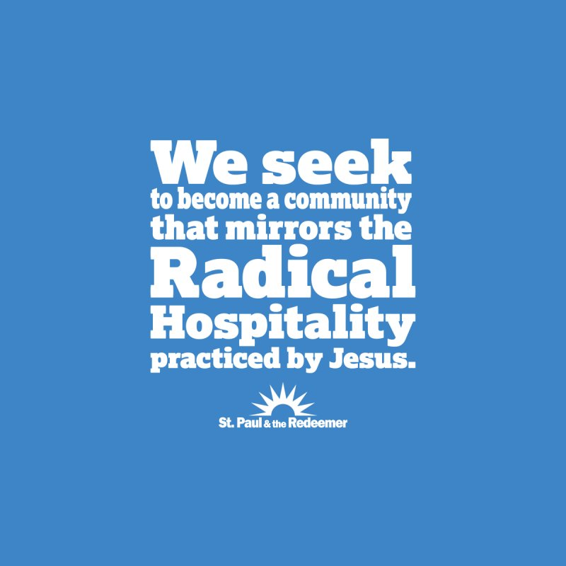 Radical Hospitality by St. Paul & the Redeemer