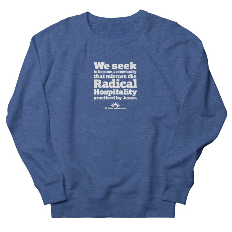 Radical Hospitality Men's Sweatshirt by St. Paul & the Redeemer