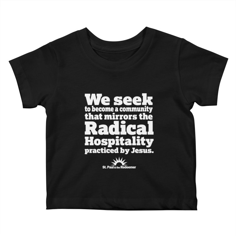Radical Hospitality Kids Baby T-Shirt by St. Paul & the Redeemer