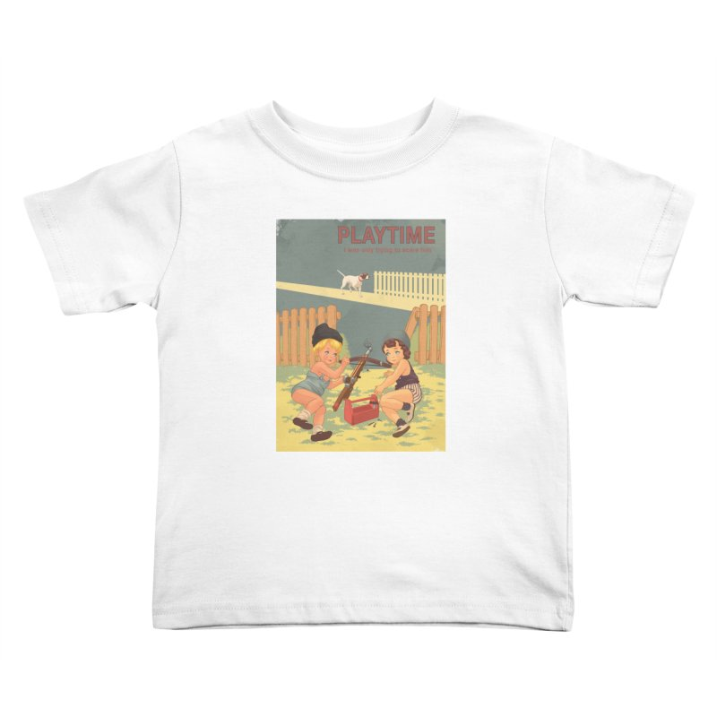 PLAYTIME Kids Toddler T-Shirt by SPYKEEE's Artist Shop