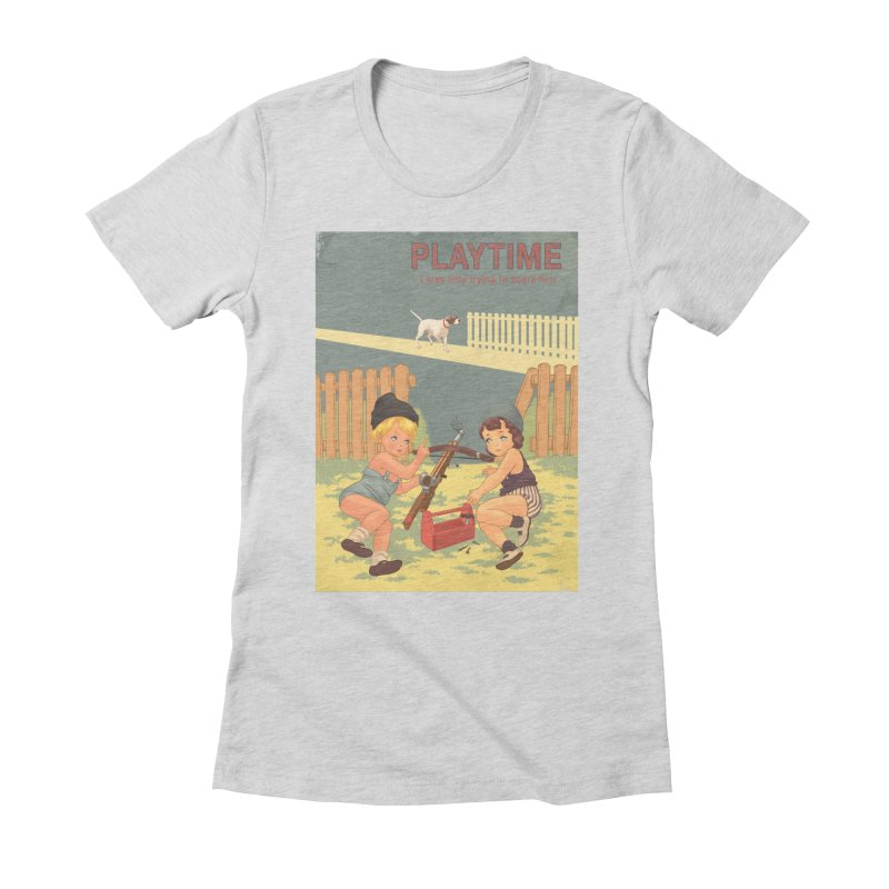PLAYTIME Women's Fitted T-Shirt by SPYKEEE's Artist Shop