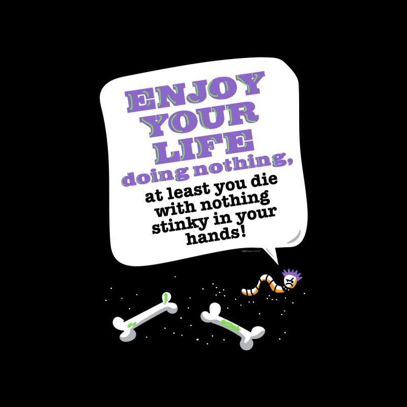 ENJOY YOUR LIFE by spysee's Artist Shop
