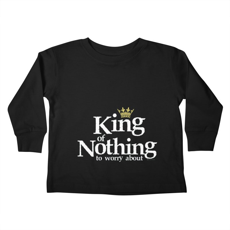 KING of NOTHING Kids Toddler Longsleeve T-Shirt by spysee's Artist Shop
