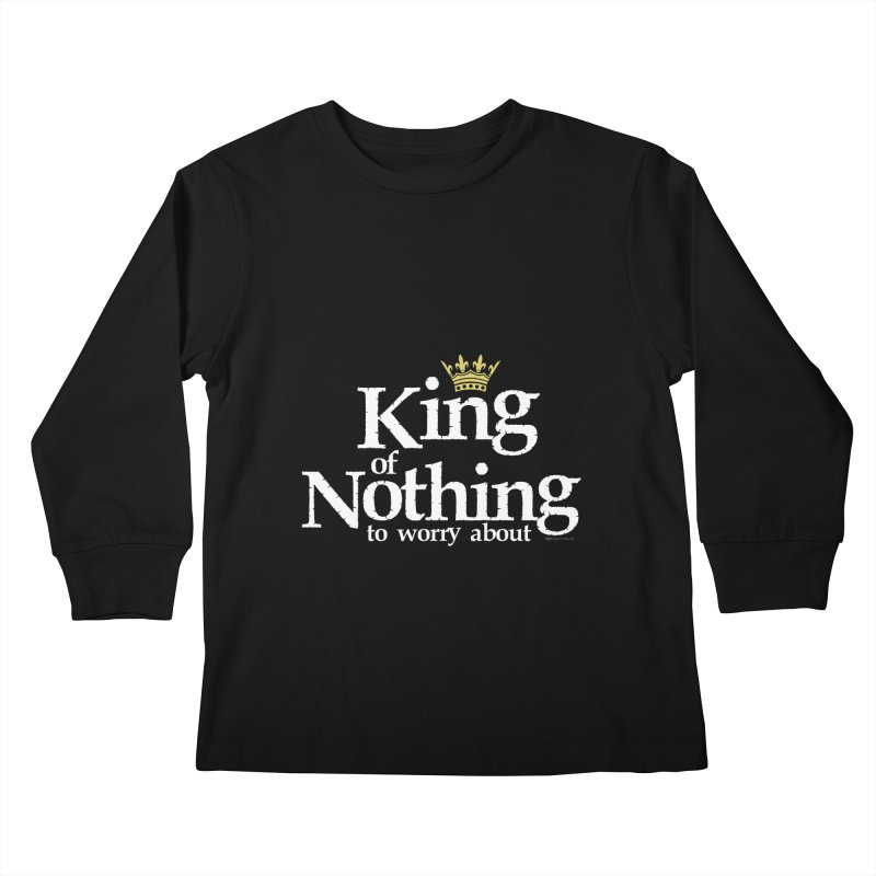 KING of NOTHING Kids Longsleeve T-Shirt by spysee's Artist Shop