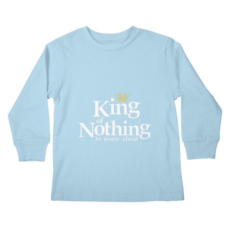 KING of NOTHING Kids Longsleeve T-Shirt by spysee's Artist Shop