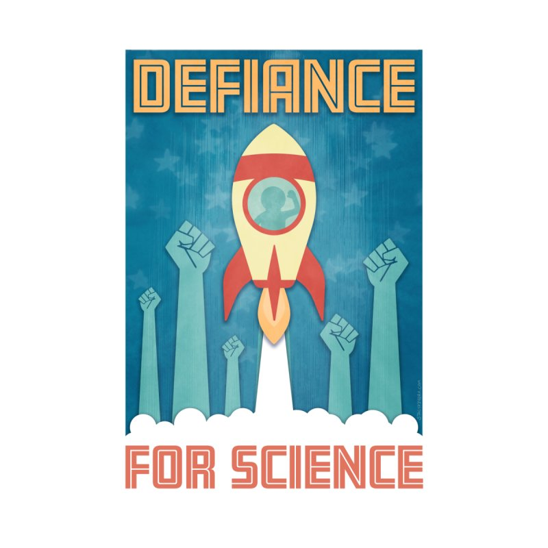 Defiance for Science None  by Stacy Kendra | Artist Shop