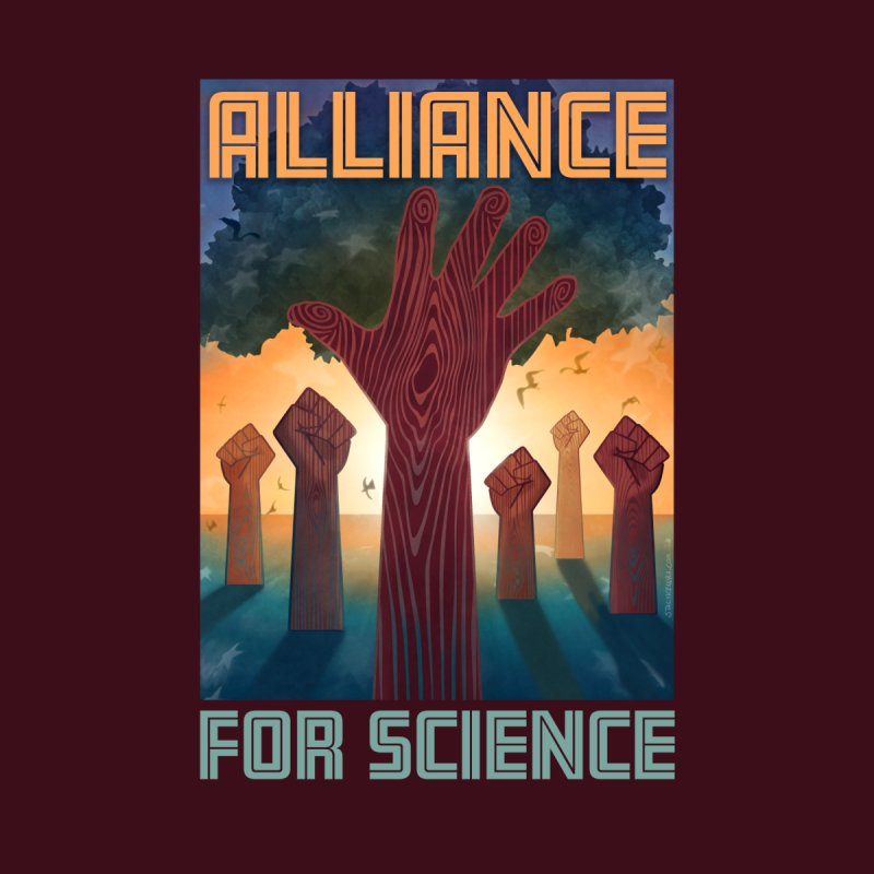 Alliance for Science None  by Stacy Kendra | Artist Shop
