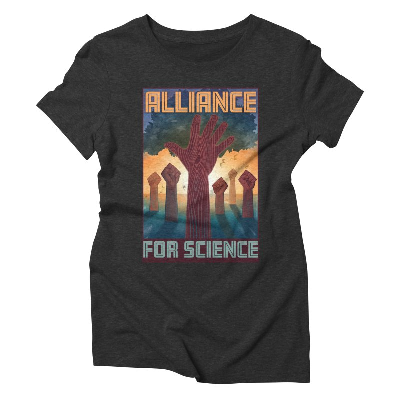 Alliance for Science Women's Triblend T-shirt by Stacy Kendra | Artist Shop