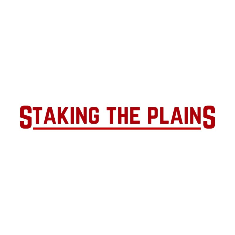 Staking The Plains (Red) by Staking The Plains