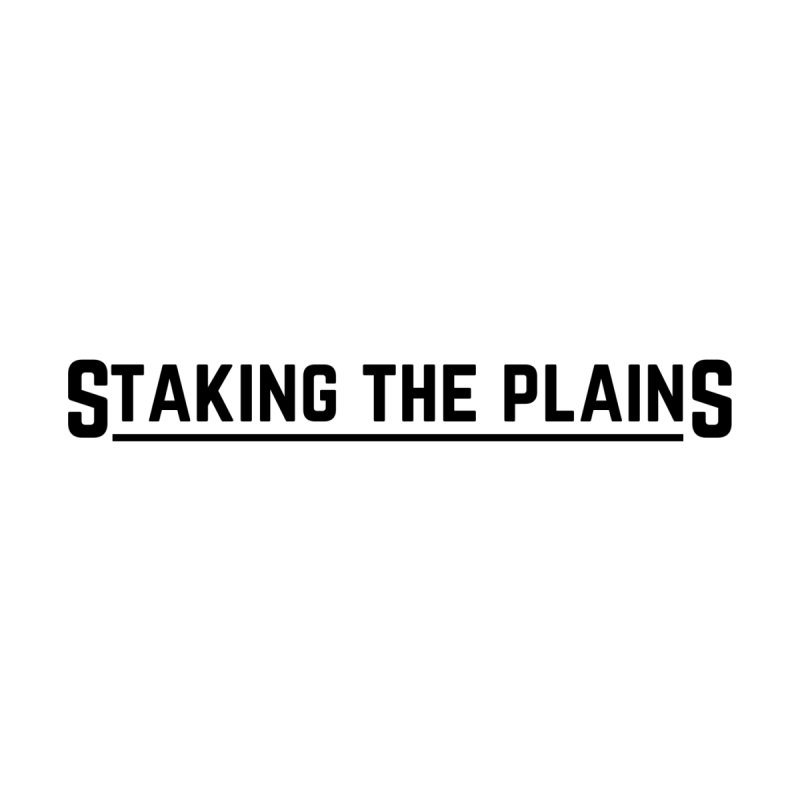 Staking The Plains (Black) Men's T-Shirt by Staking The Plains
