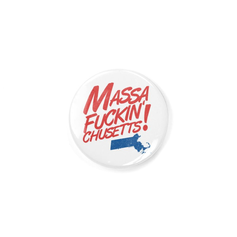 Massa-Fuckin'-Chusetts! Accessories Button by Object