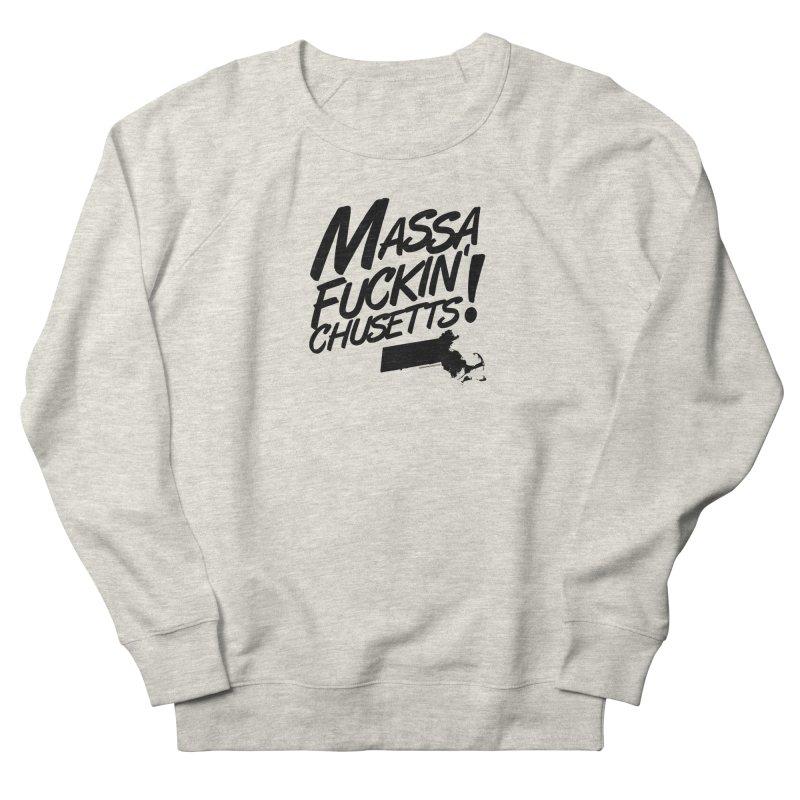 Massa-Fuckin'-Chusetts! Men's Sweatshirt by Object/Tom Pappalardo