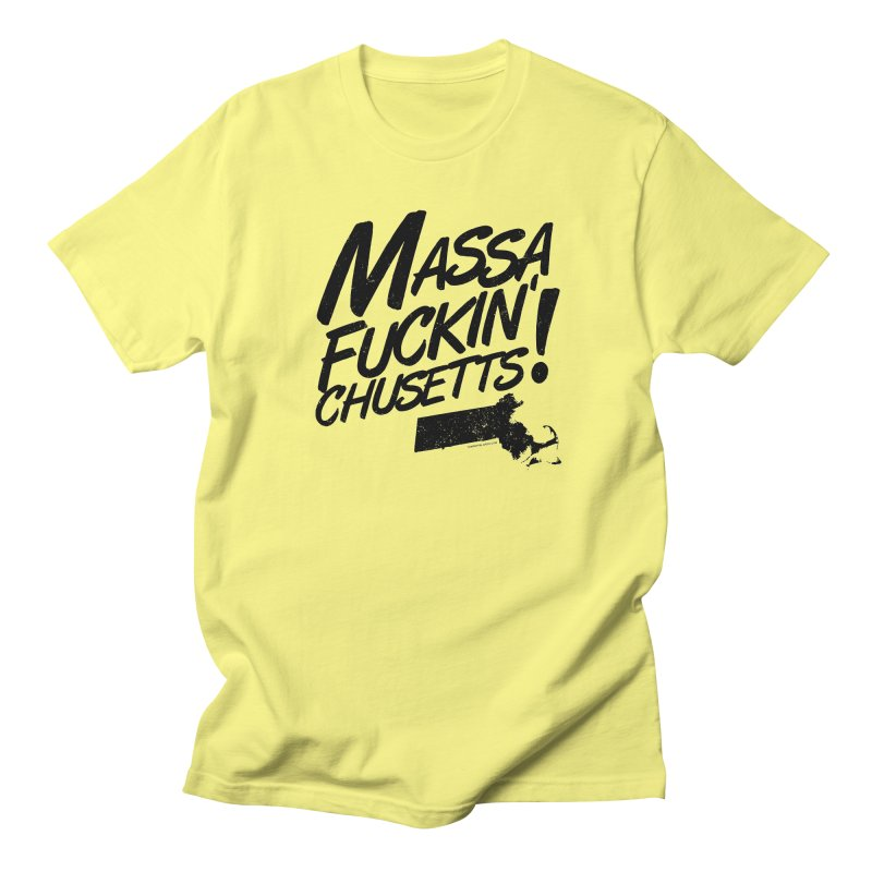 Massa-Fuckin'-Chusetts! Men's T-Shirt by Tom Pappalardo / Standard Design