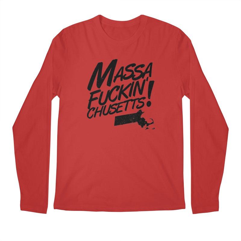Massa-Fuckin'-Chusetts! Men's Longsleeve T-Shirt by Tom Pappalardo / Standard Design