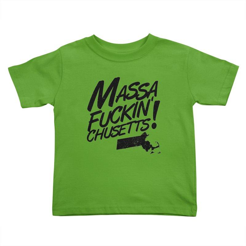 Massa-Fuckin'-Chusetts! Kids Toddler T-Shirt by Tom Pappalardo / Standard Design