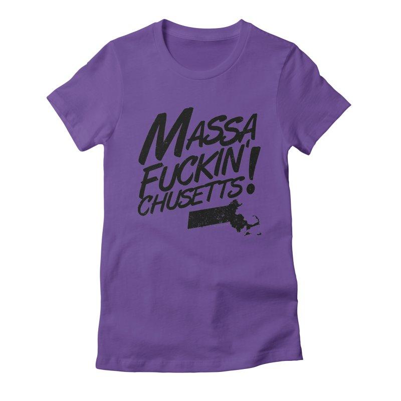 Massa-Fuckin'-Chusetts! Women's Fitted T-Shirt by Tom Pappalardo / Standard Design