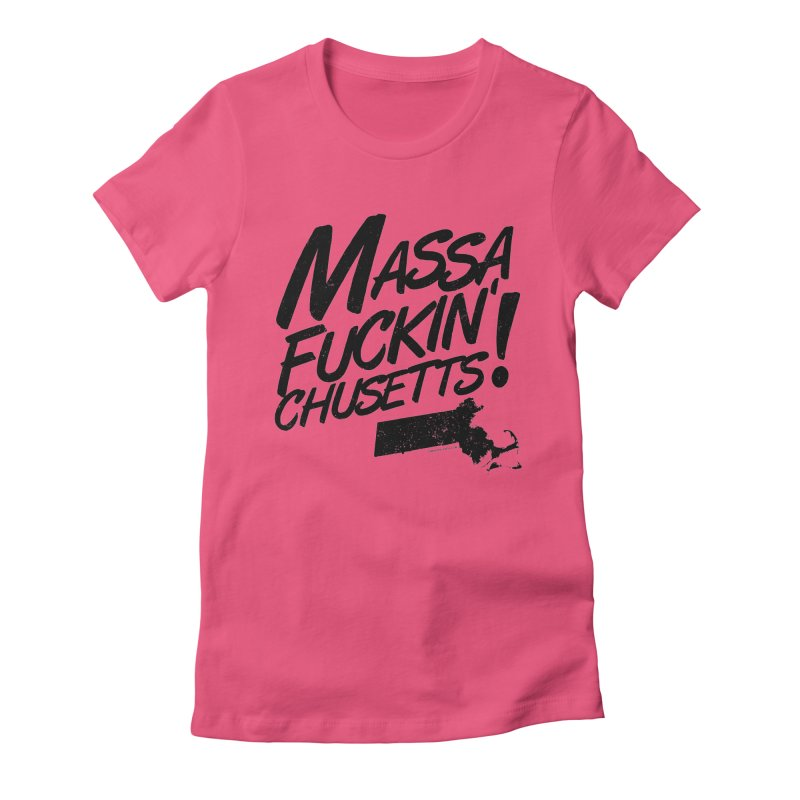 Massa-Fuckin'-Chusetts! Women's Fitted T-Shirt by Tom Pappalardo / Standard Design