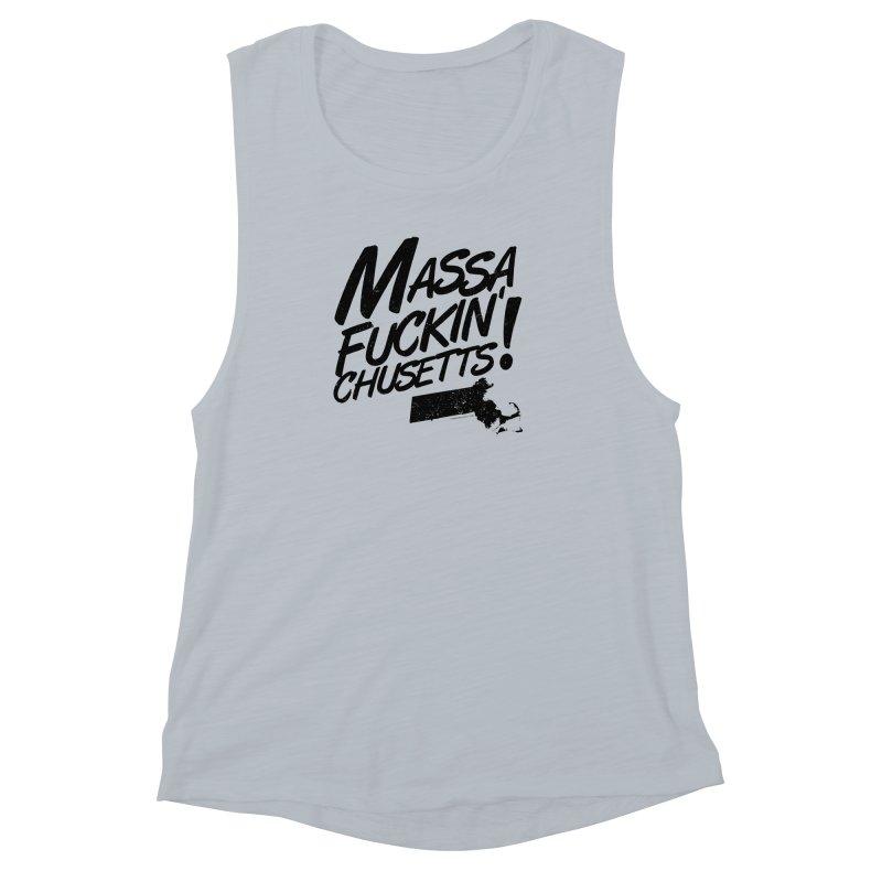 Massa-Fuckin'-Chusetts! Women's Muscle Tank by Tom Pappalardo / Standard Design