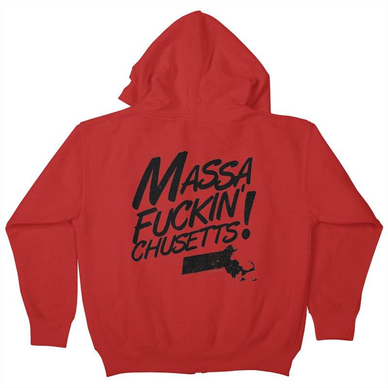 Massa-Fuckin'-Chusetts! Kids Zip-Up Hoody by Tom Pappalardo / Standard Design